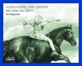 Alexander der Große - Der Herr der Lüfte