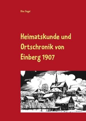 Heimatskunde und Ortschronik von Einberg 1907