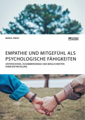 Empathie und Mitgefühl als psychologische Fähigkeiten