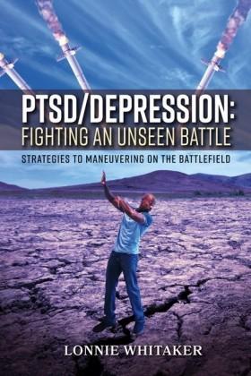 PTSD/Depression: Fighting an Unseen Battle