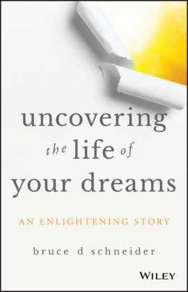 Uncovering the Life of Your Dreams,