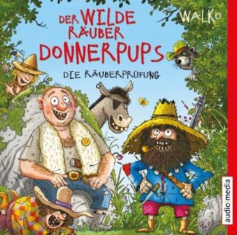 Der wilde Räuber Donnerpups - Die Räuberprüfung, 1 Audio-CD