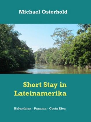Short Stay in Lateinamerika