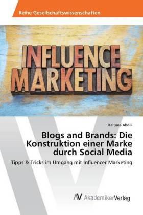 Blogs and Brands: Die Konstruktion einer Marke durch Social Media