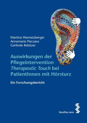 Auswirkungen der Pflegeintervention 'Therapeutic Touch' bei PatientInnen mit Hörsturz