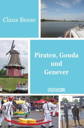 Piraten, Gouda und Genever