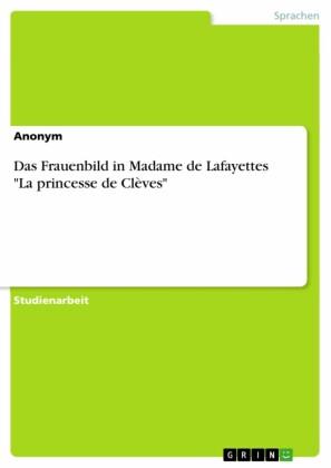 Das Frauenbild in Madame de Lafayettes 'La princesse de Clèves'