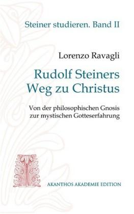 Rudolf Steiners Weg zu Christus