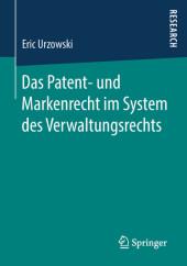 Das Patent- und Markenrecht im System des Verwaltungsrechts