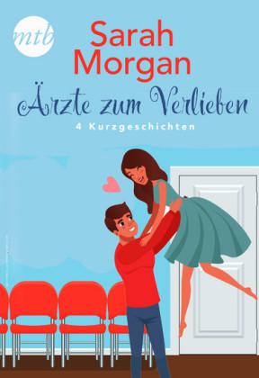 Sarah Morgan - Ärzte zum Verlieben - 4 Kurzgeschichten