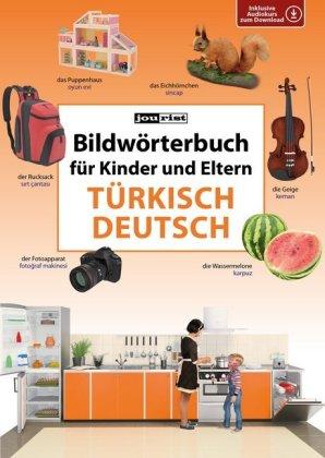Bildwörterbuch für Kinder und Eltern - Türkisch-Deutsch