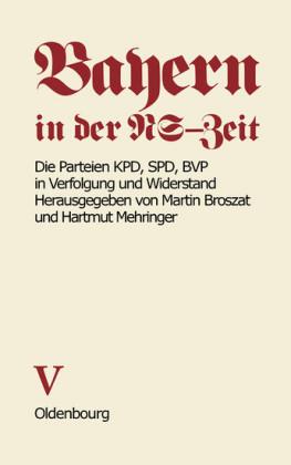 Die Parteien KPD, SPD, BVP in Verfolgung und Widerstand