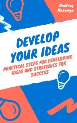 Develop Your Ideas
