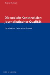 Die soziale Konstruktion journalistischer Qualität