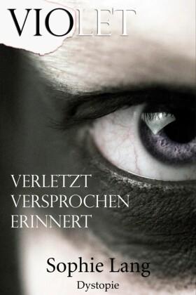 Violet - Verletzt / Versprochen / Erinnert - Buch 1-3