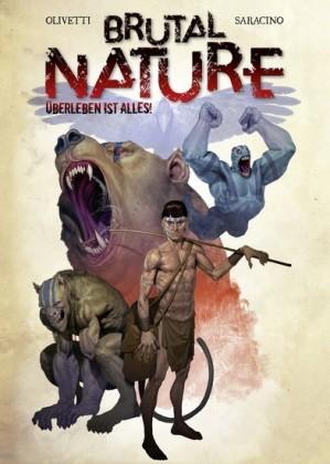 Brutal Nature, Band 1 - Überleben ist alles