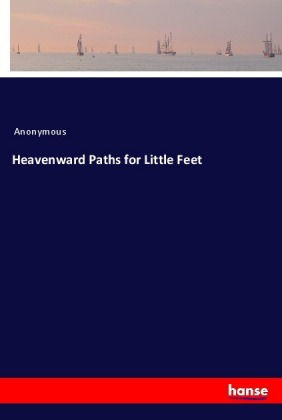Heavenward Paths for Little Feet