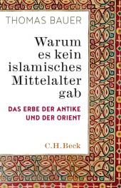 Warum es kein islamisches Mittelalter gab Cover