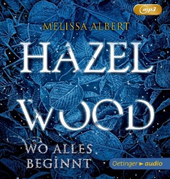 Hazel Wood - Wo alles beginnt, 2 MP3-CDs