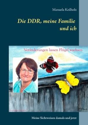 Die DDR, meine Familie und ich