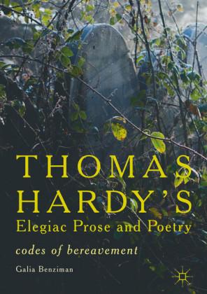 Thomas Hardy's Elegiac Prose and Poetry