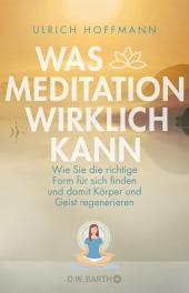 Was Meditation wirklich kann