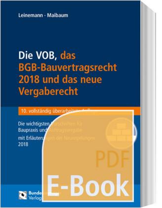 Die VOB, das BGB-Bauvertragsrecht 2018 und das neue Vergaberecht (E-Book)