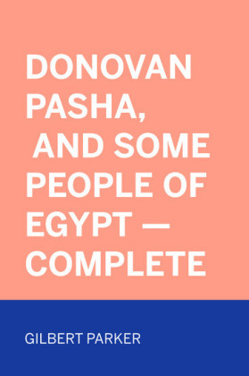 Donovan Pasha, and Some People of Egypt - Complete