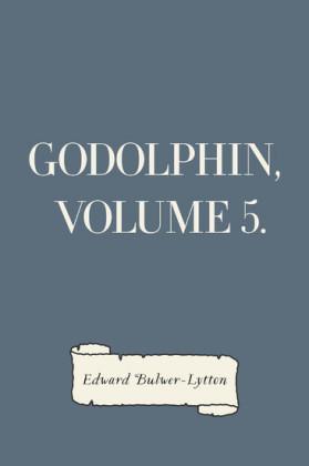 Godolphin, Volume 5.
