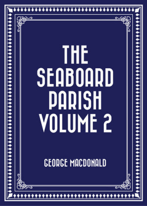 The Seaboard Parish Volume 2