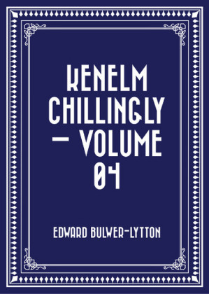 Kenelm Chillingly - Volume 04
