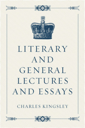 Literary and General Lectures and Essays