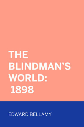 The Blindman's World: 1898