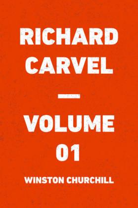 Richard Carvel - Volume 01