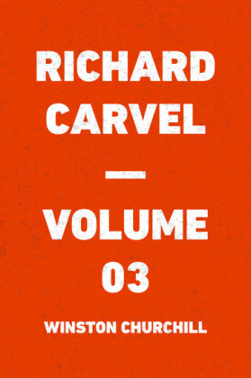 Richard Carvel - Volume 03