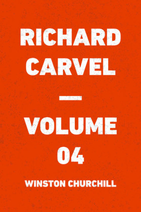 Richard Carvel - Volume 04