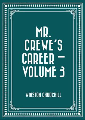 Mr. Crewe's Career - Volume 3