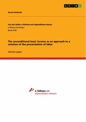 The unconditional basic income as an approach to a solution of the precarization of labor
