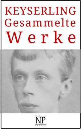 Eduard von Keyserling - Gesammelte Werke