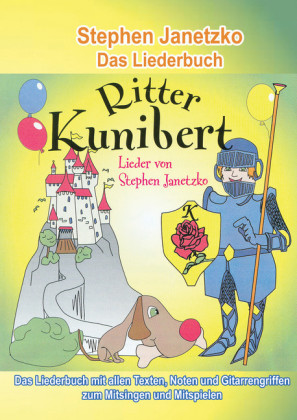 Ritter Kunibert - 20 fröhliche Kinderlieder fürs ganze Jahr