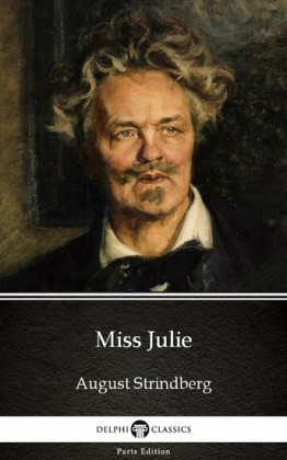 Miss Julie by August Strindberg - Delphi Classics