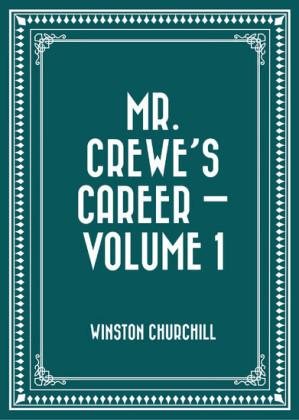 Mr. Crewe's Career - Volume 1