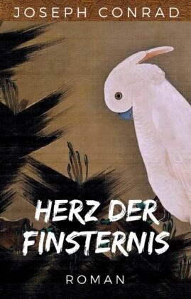 Joseph Conrad: Herz der Finsternis. Vollständige deutsche Ausgabe von 'Heart of Darkness'