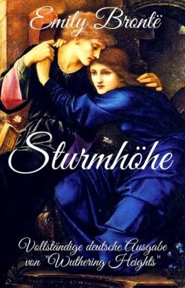 Emily Brontë: Sturmhöhe. Vollständige deutsche Ausgabe von 'Wuthering Heights'