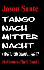 Tango nach Mitternacht + HART 60-Minuten-Thrill Band 1