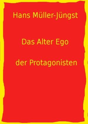 Das Alter Ego der Protagonisten