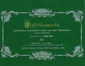 Waldbleamerln - Bayerwald Liederbuch