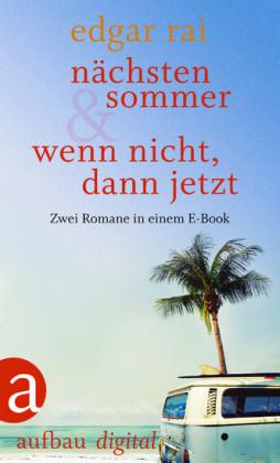Nächsten Sommer & Wenn nicht, dann jetzt