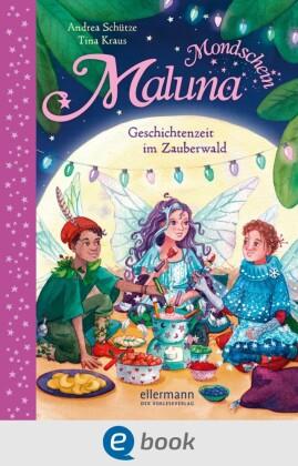 Maluna Mondschein - Geschichtenzeit im Zauberwald