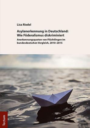 Asylanerkennung in Deutschland: Wie Föderalismus diskriminiert